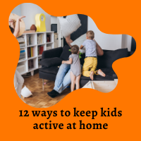 12 ways to keep kids active at home